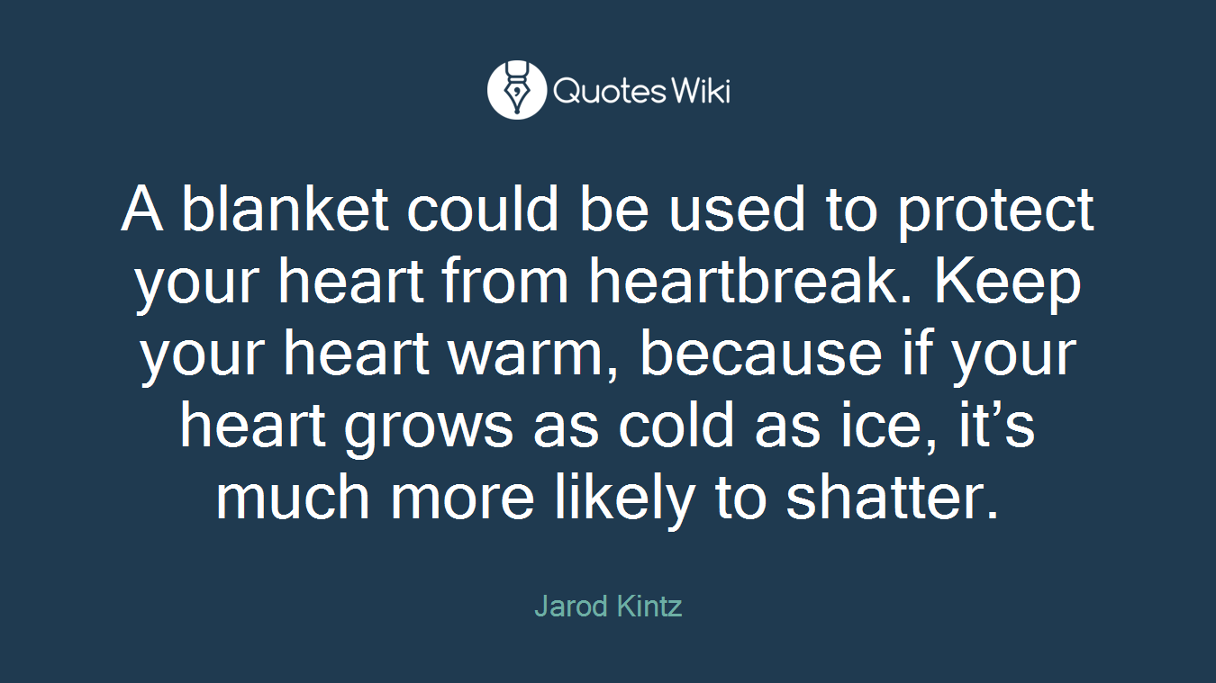 A Blanket Could Be Used To Protect Your Heart F