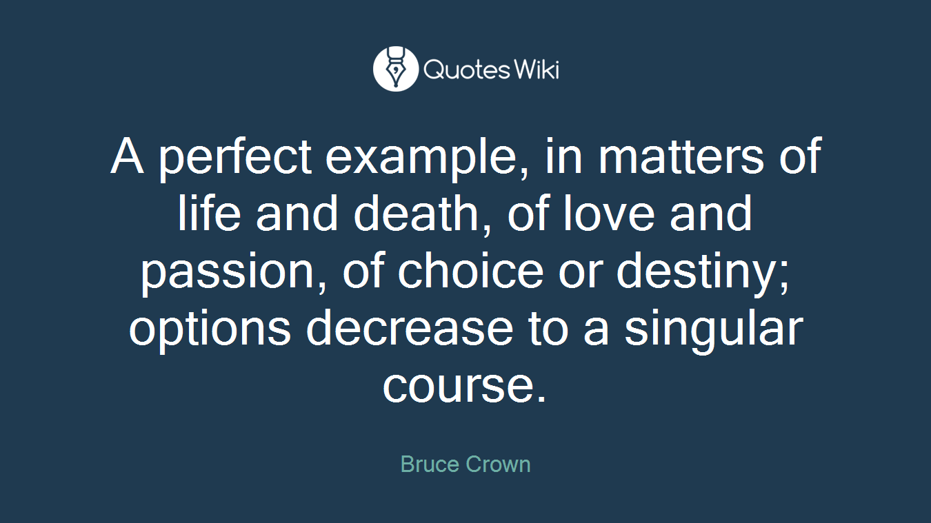 Quotes About Love And Death A Perfect Example In Matters Of Life And Death.