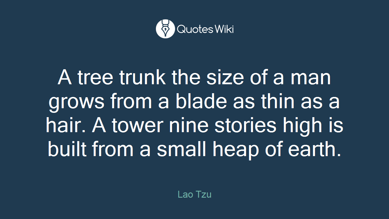 A tree trunk the size of a man grows from a blade as thin as a hair. A tower nine stories high is built from a small heap of earth.