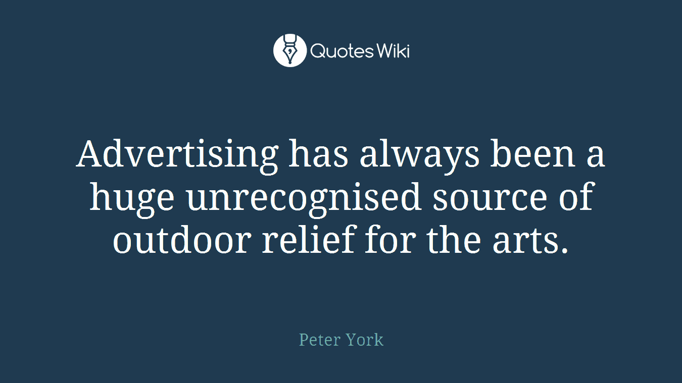 Advertising has always been a huge unrecognised source of outdoor relief for the arts.