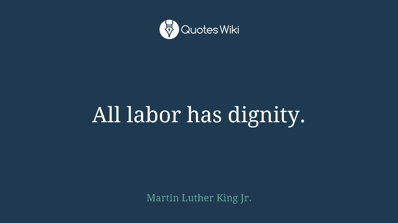 All labor has dignity.