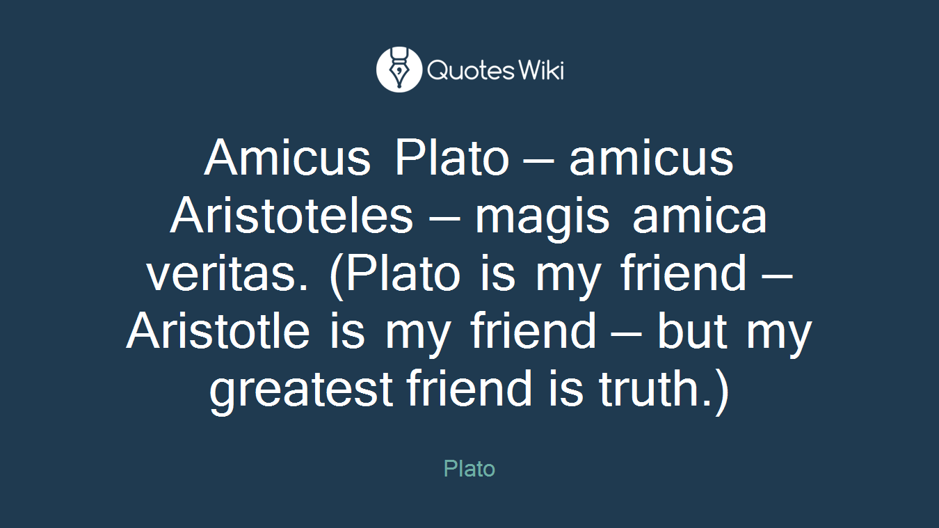 Amicus Plato Amicus Aristoteles Magis Amica