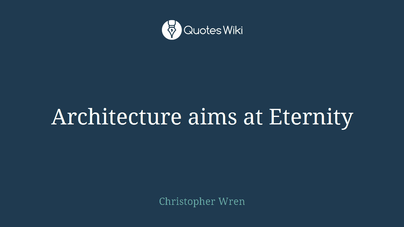 Architecture aims at Eternity