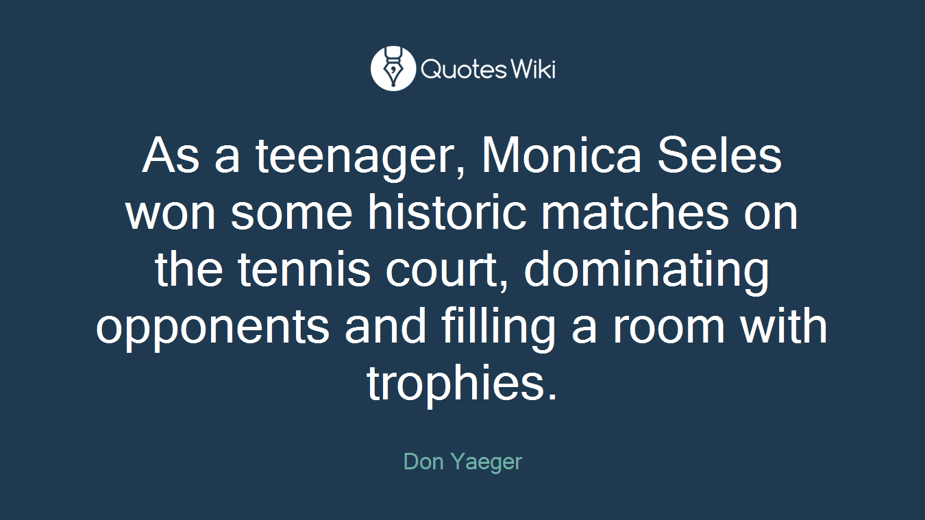 As A Teenager Monica Seles Won Some Historic M