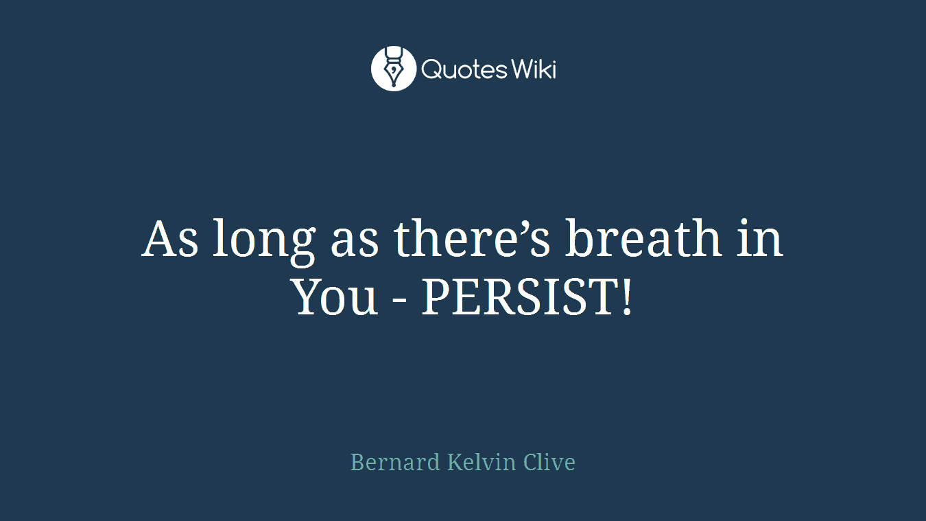 As long as there's breath in You - PERSIST!