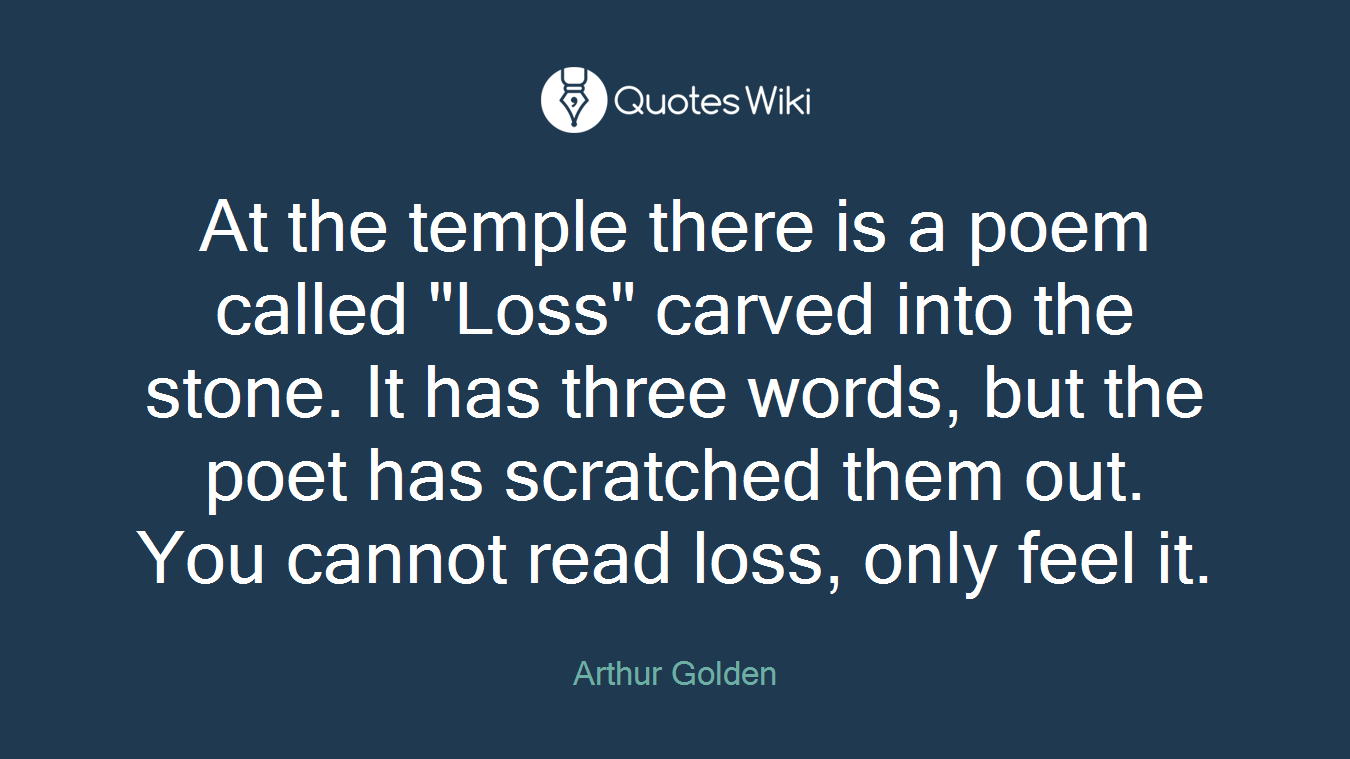 """Death Of Loved One Quotes At The Temple There Is A Poem Called """"loss"""" Car."""