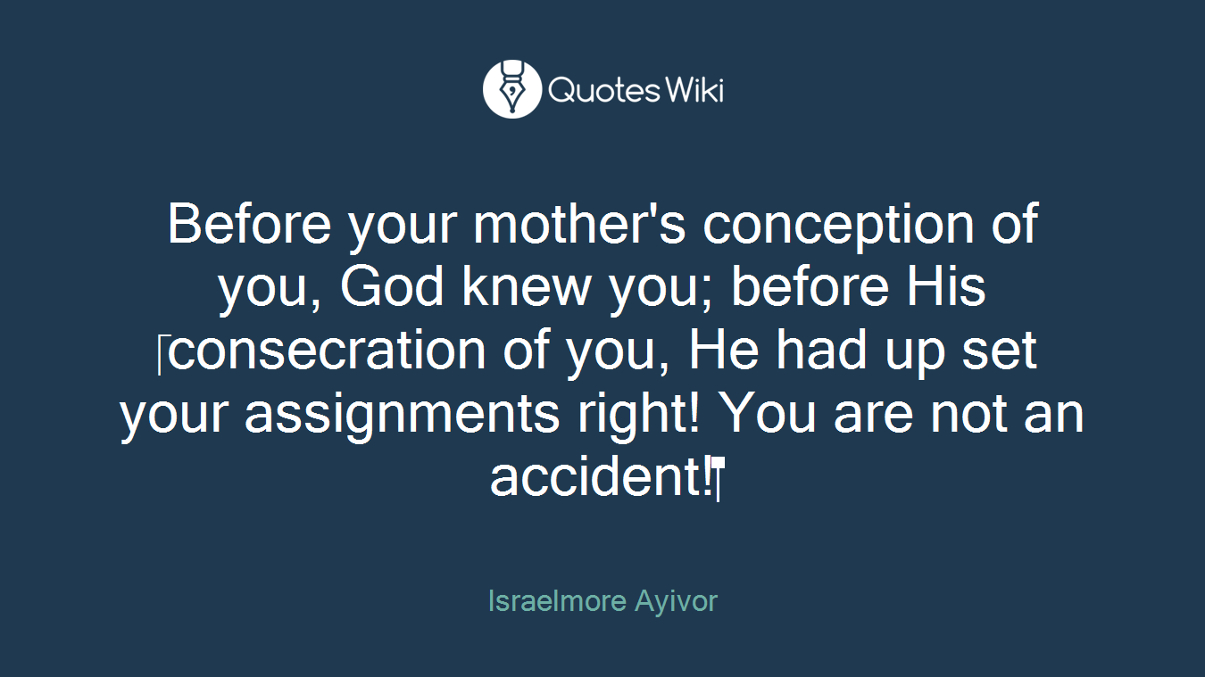 Before Your Mother S Conception Of You God Kne Quotes Wiki