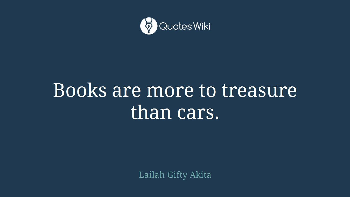 Books are more to treasure than cars.