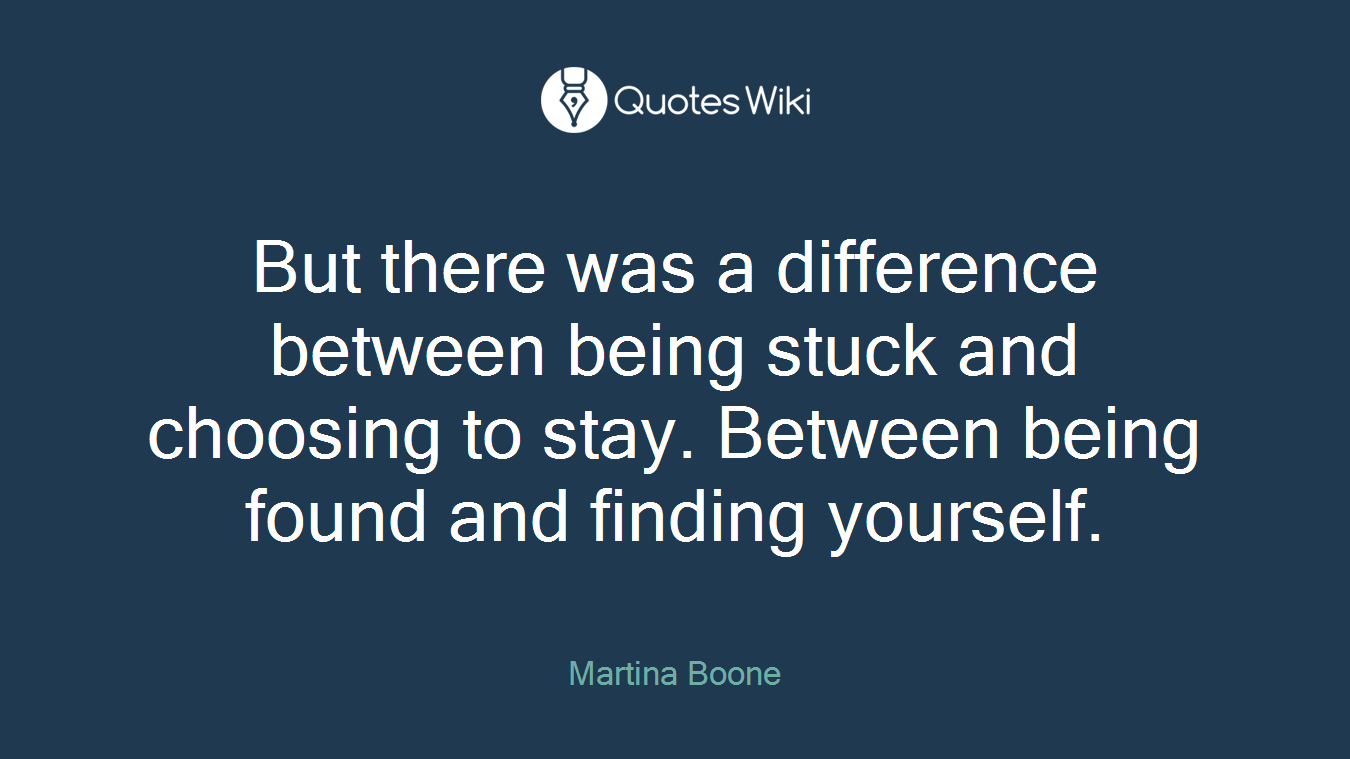 But There Was A Difference Between Being Stuck