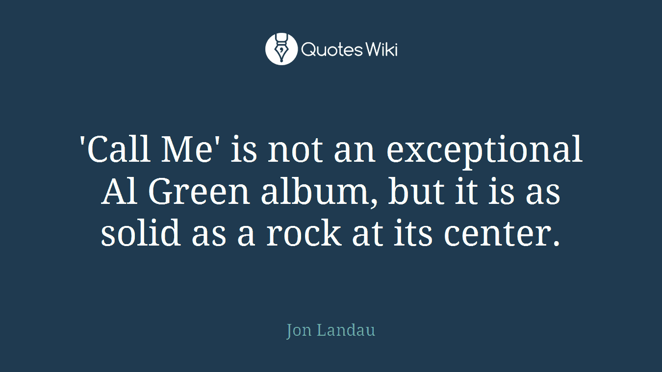'Call Me' is not an exceptional Al Green album, but it is as solid as a rock at its center.