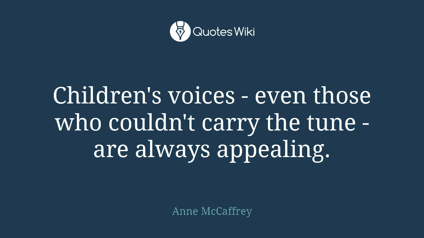 Children's voices - even those who couldn't carry the tune - are always appealing.