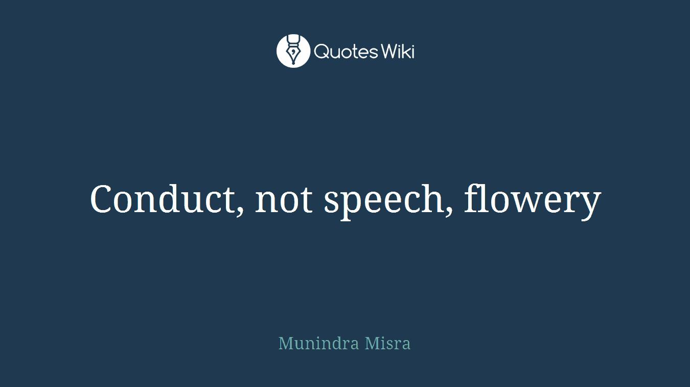 Conduct, not speech, flowery