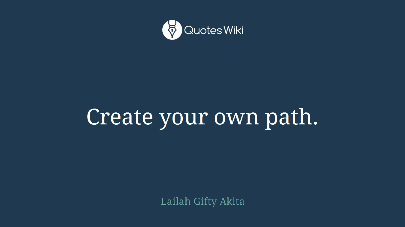 Create Your Own Path Quoteswiki