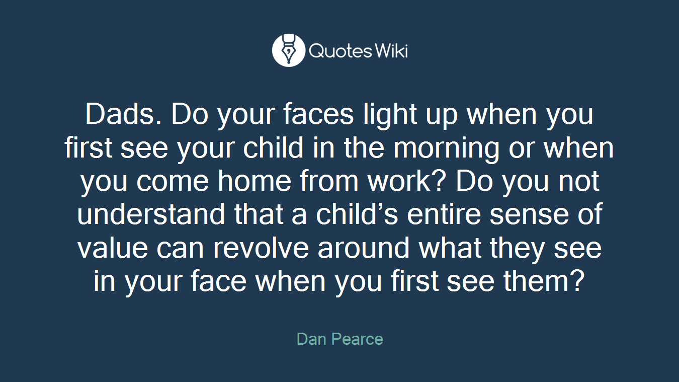 Dads Do Your Faces Light Up When You First See