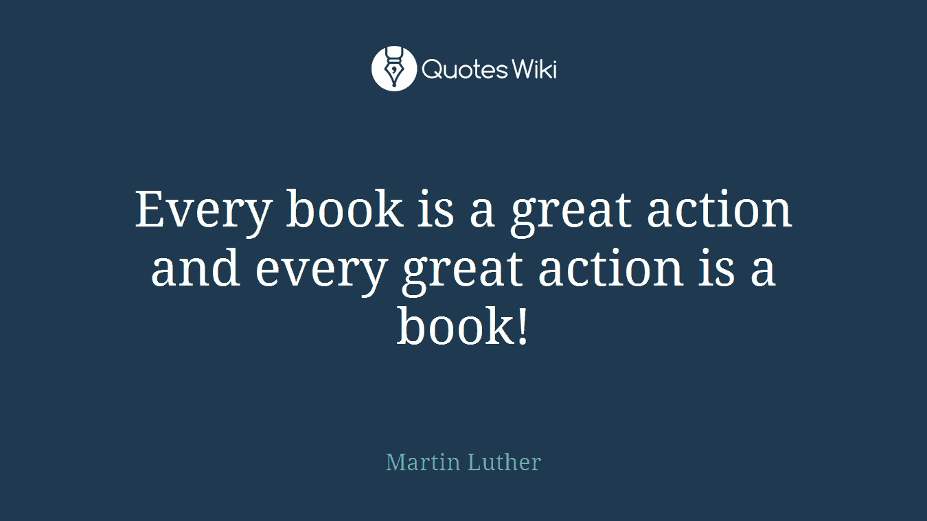 Every book is a great action and every great action is a book!
