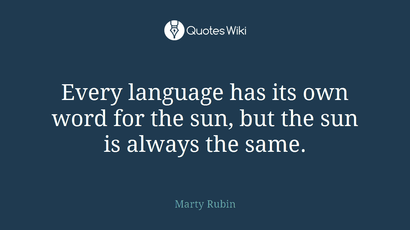 Every Language Has Its Own Word For The Sun Bu