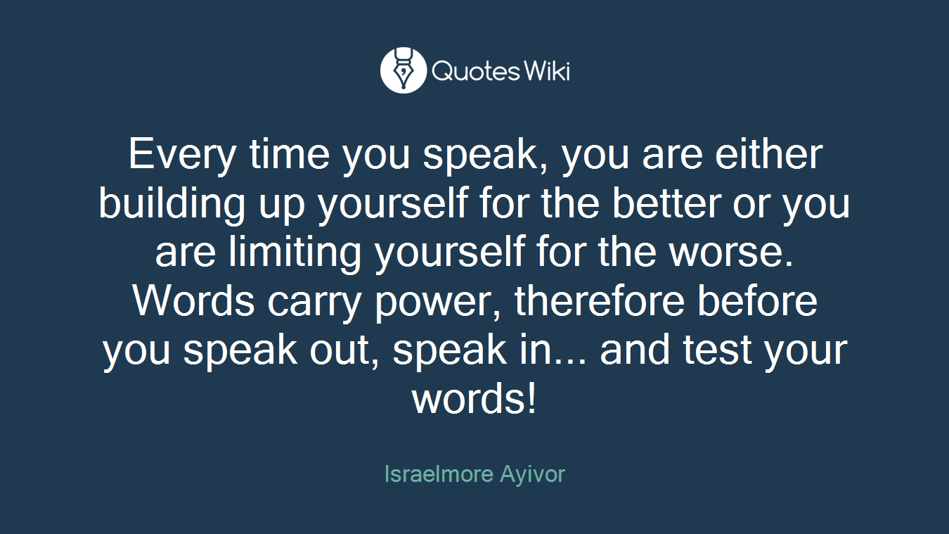Every Time You Speak You Are Either Building U Quoteswiki