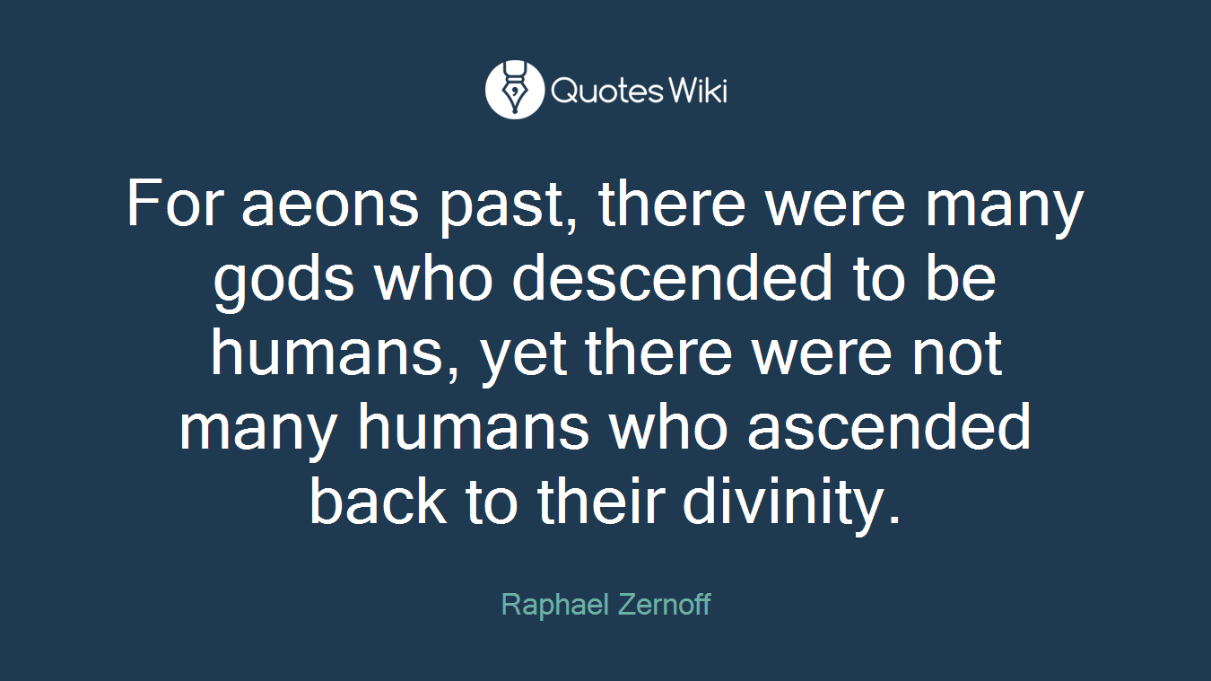 For aeons past, there were many gods who descended to be humans, yet there were not many humans who ascended back to their divinity.