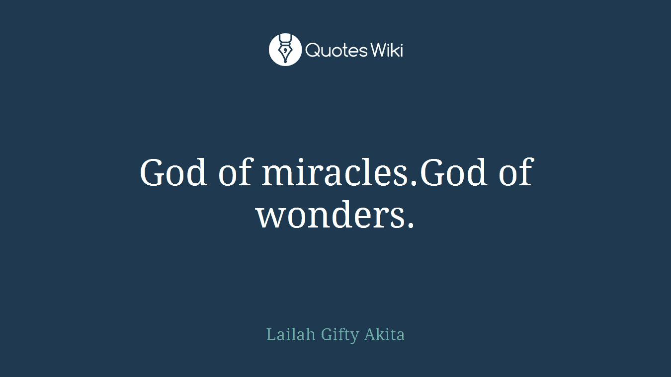 God of miracles.God of wonders.
