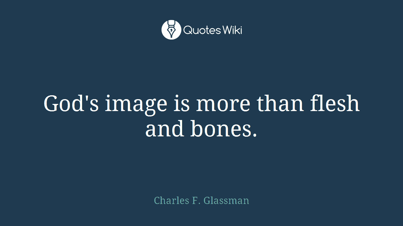 God's image is more than flesh and bones.