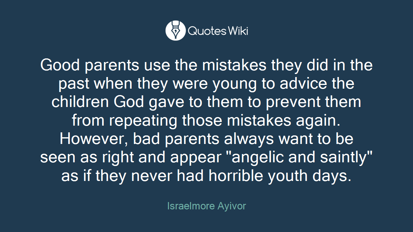 Good Parents Use The Mistakes They Did In The P