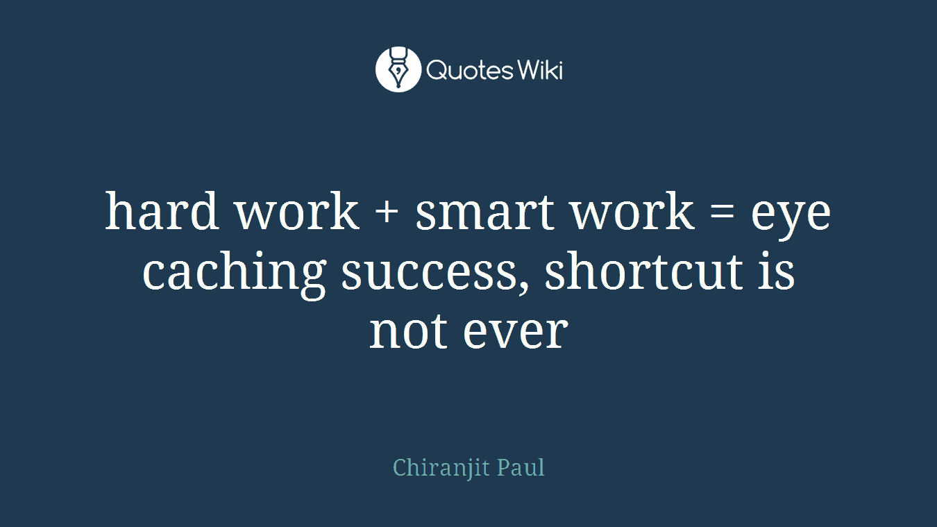 Hard Work Smart Work Eye Caching Success S