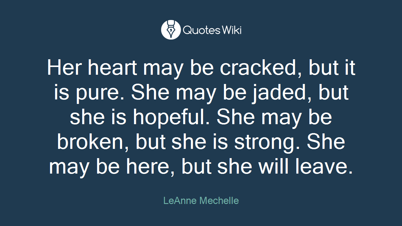 Her Heart May Be Cracked But It Is Pure She M Quoteswiki