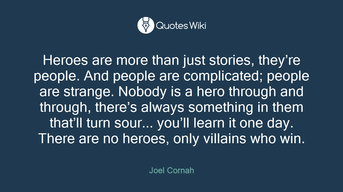 Heroes are more than just stories, they're peop...