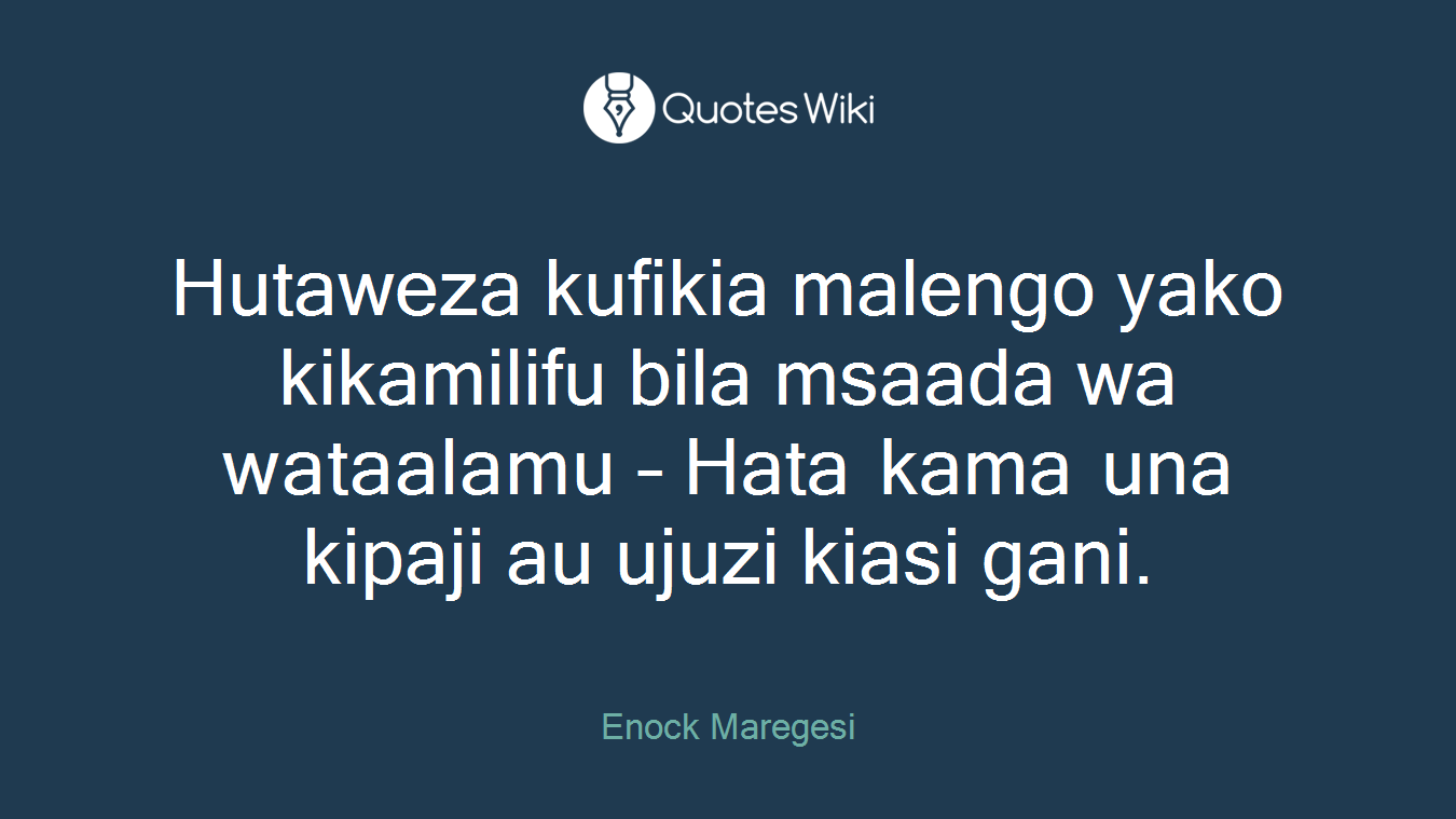 Hutaweza kufikia malengo yako kikamilifu bila msaada wa wataalamu – Hata kama una kipaji au ujuzi kiasi gani.