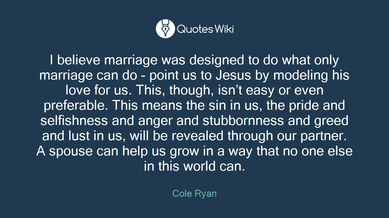 I Believe Marriage Was Designed To Do What Only Quoteswiki
