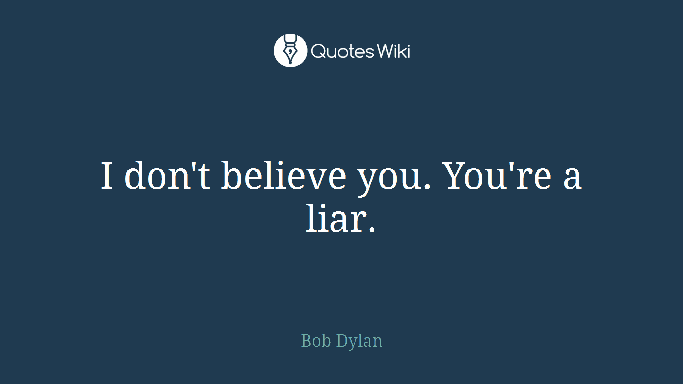 A liar quotes your Liar Quotes