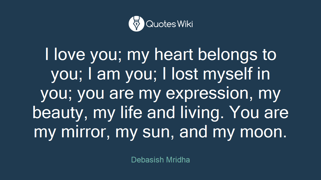 I Love You My Heart Belongs To You I Am You Quoteswiki