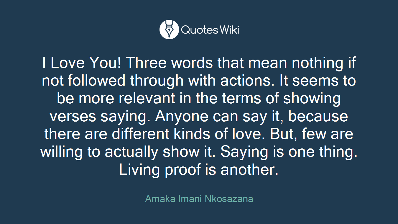 I Love You Three Words That Mean Nothing If No