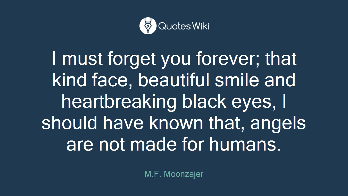 I Must Forget You Forever That Kind Face Beau Quoteswiki