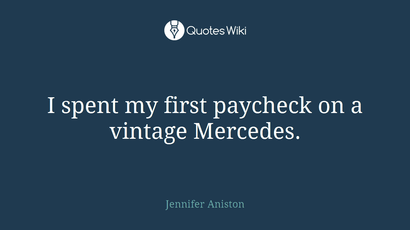 I spent my first paycheck on a vintage Mercedes.
