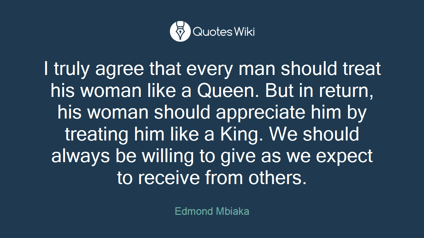 I Truly Agree That Every Man Should Treat His W Quoteswiki