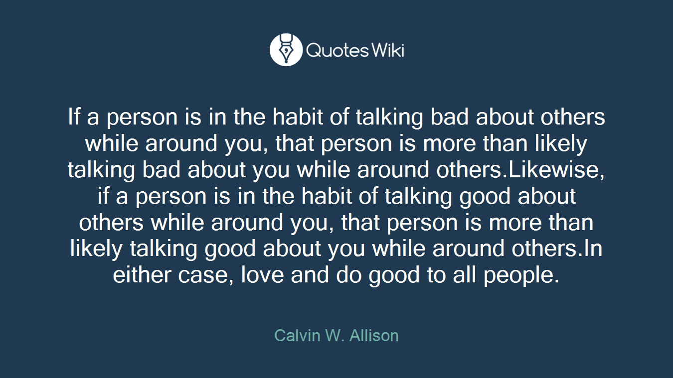 If A Person Is In The Habit Of Talking Bad Abou