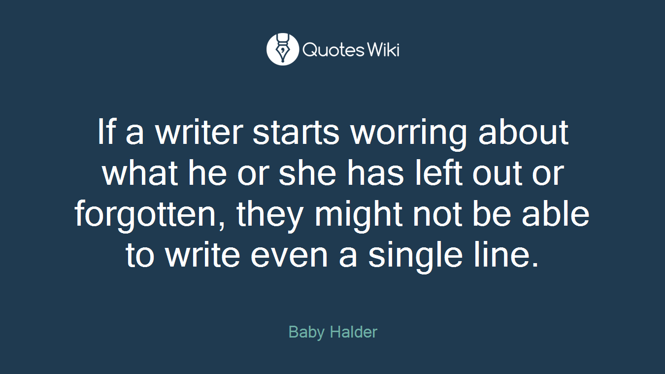 If A Writer Starts Worring About What He Or She