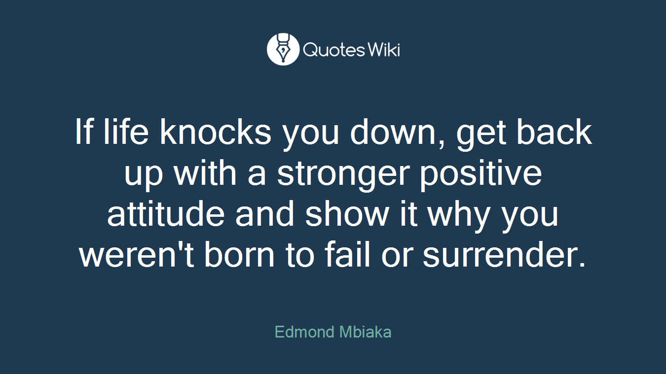If Life Knocks You Down Get Back Up With A Str
