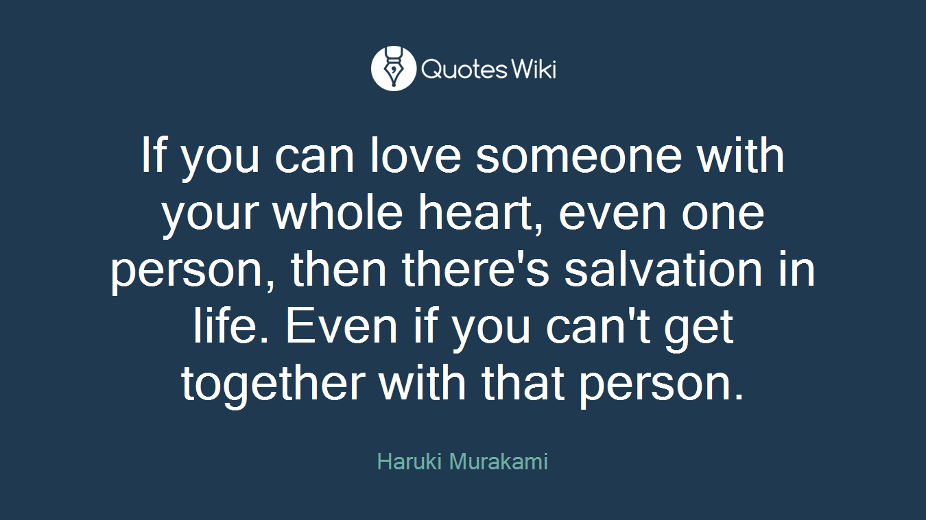 If You Can Love Someone With Your Whole Heart Quoteswiki