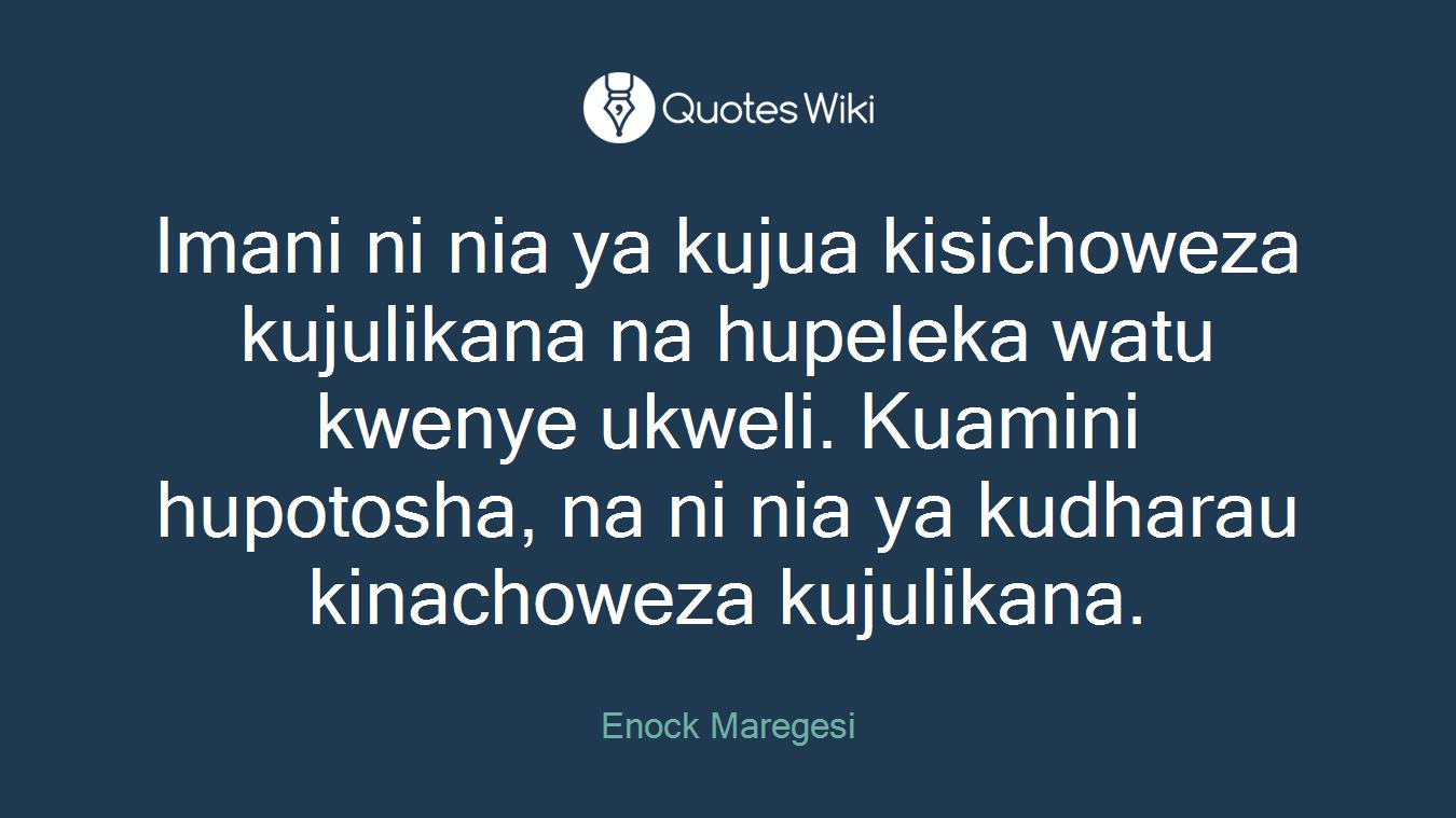 Imani ni nia ya kujua kisichoweza kujulikana na hupeleka watu kwenye ukweli. Kuamini hupotosha, na ni nia ya kudharau kinachoweza kujulikana.