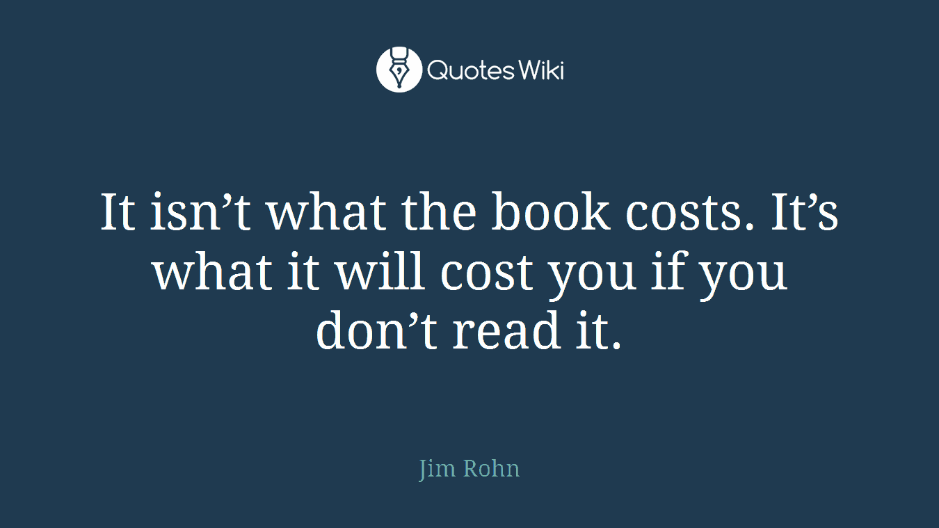 It isn't what the book costs. It's what it will cost you if you don't read it.