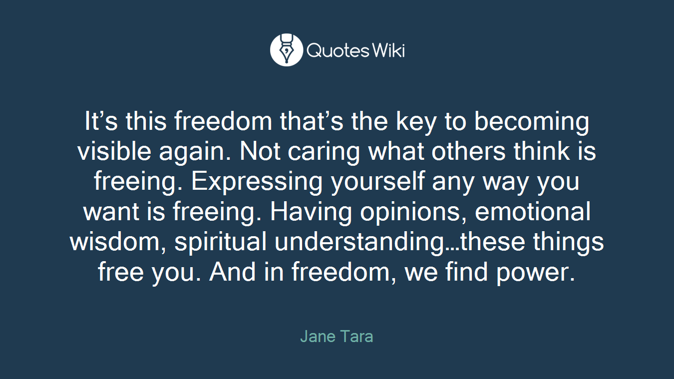 Its This Freedom Thats The Key To Becoming Vi Quoteswiki