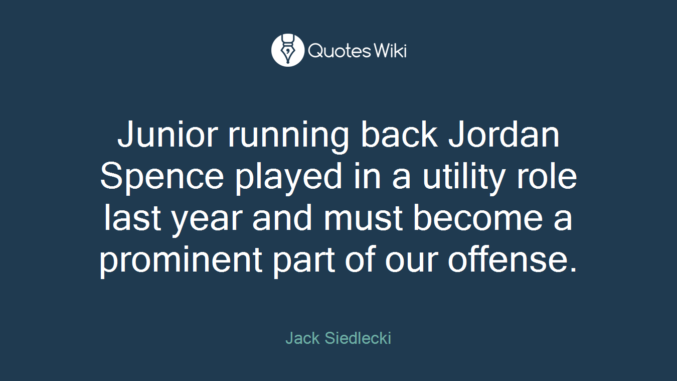 Junior running back Jordan Spence played in a utility role last year and must become a prominent part of our offense.