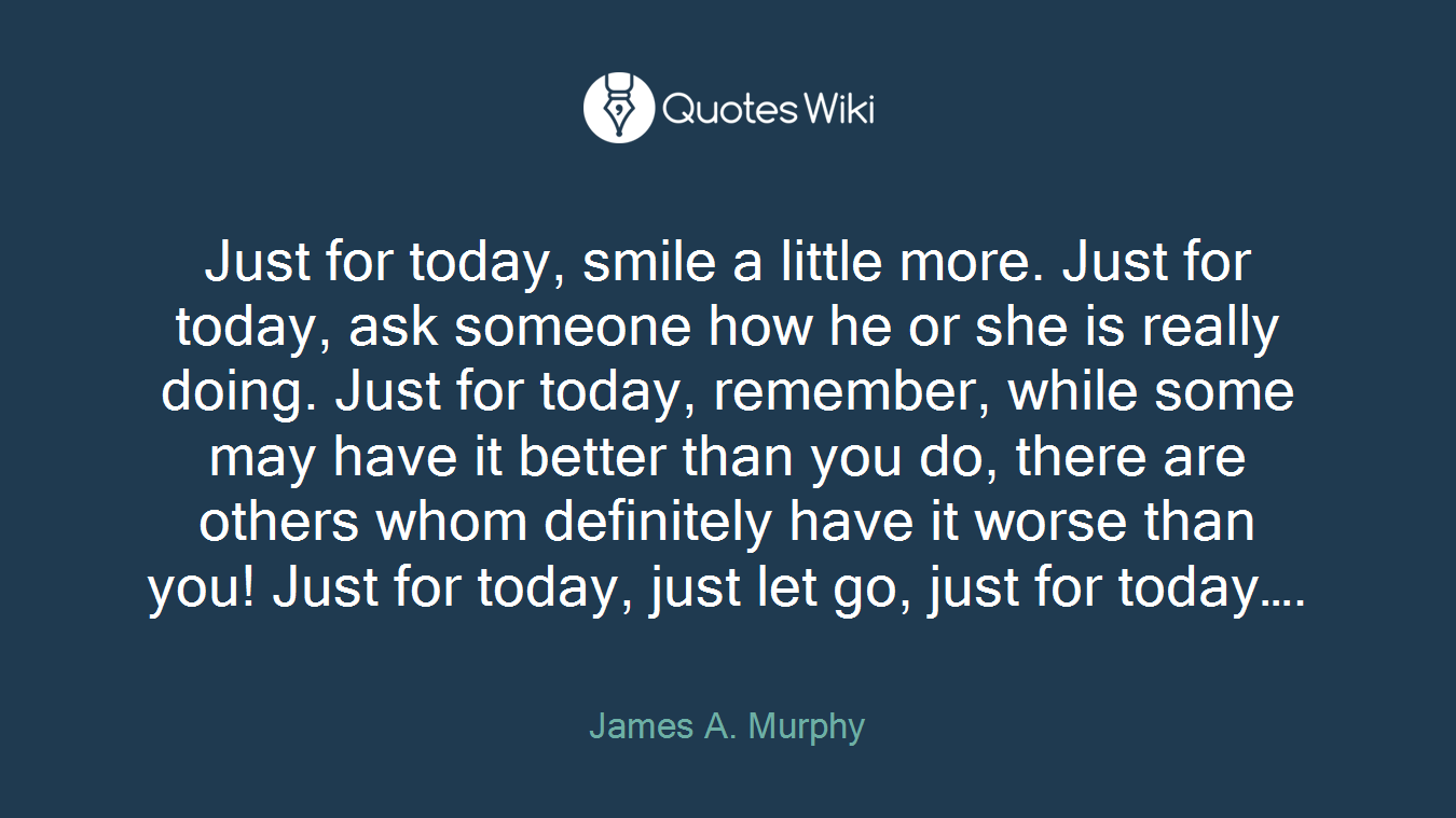 Just For Today Quotes Gorgeous Just For Today Smile A Little Morejust For T.