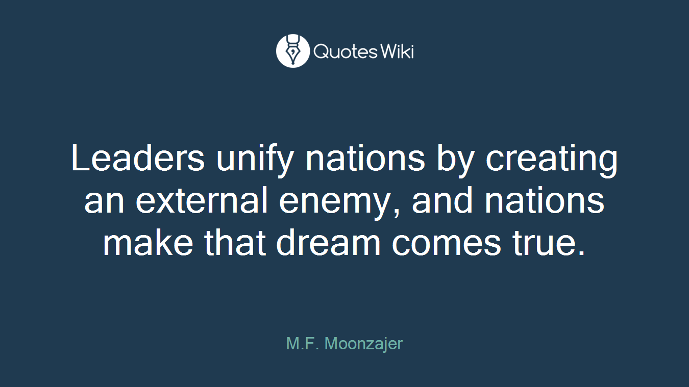 Leaders unify nations by creating an external e leaders unify nations by creating an external enemy and nations make that dream comes true thecheapjerseys Gallery