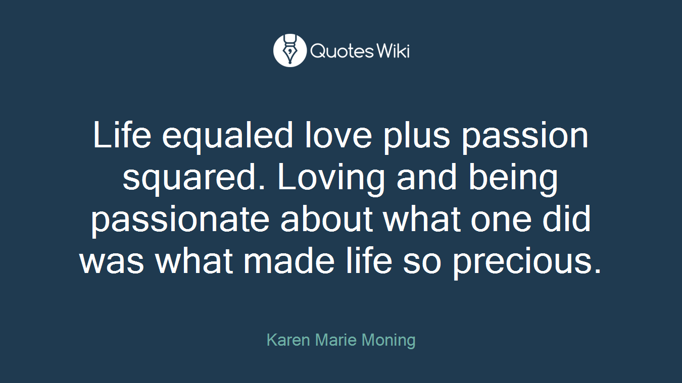 Life Equaled Love Plus Passion Squared Loving Quoteswiki