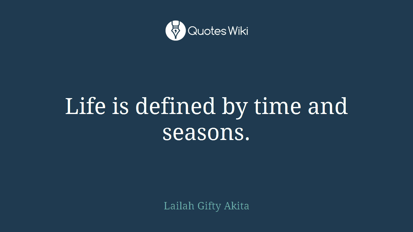 Seasons Of Life Quotes Seasonsoflife Quotes  Quotes Wiki