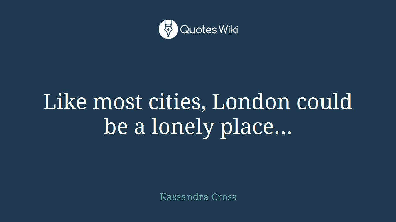 Like most cities, London could be a lonely place...