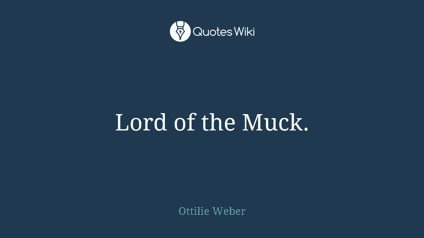 Lord of the Muck.